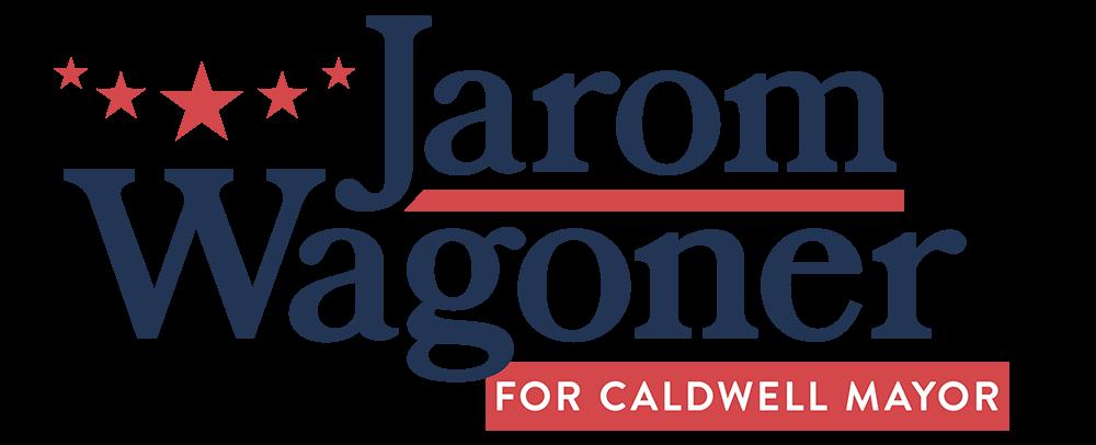 Jarom Wagoner for Caldwell Mayor